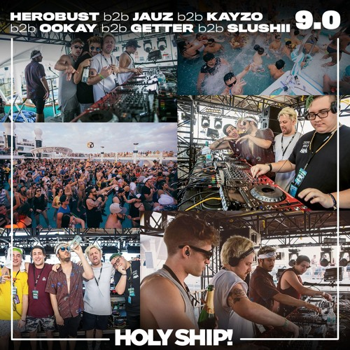 Holy Ship 5 hour set!